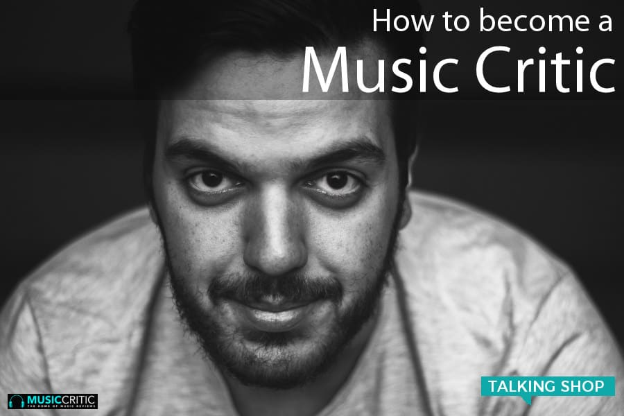 How to Become a Music Critic 1